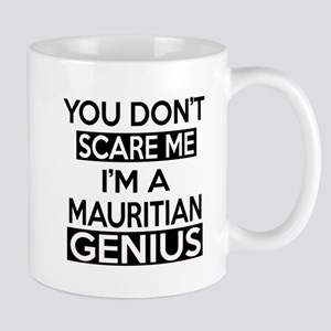 You Do Not Scare Me I Am Mauritian Geni Mug
