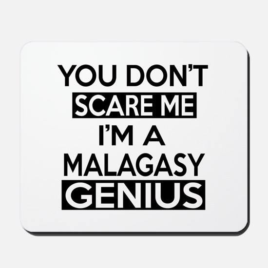 You Do Not Scare Me I Am Malagasy Genius Mousepad