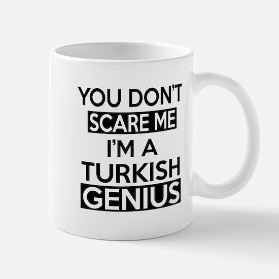 You Do Not Scare Me I Am Turkish Genius Mug