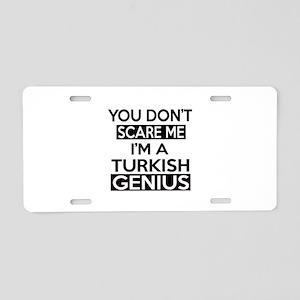 You Do Not Scare Me I Am Tu Aluminum License Plate