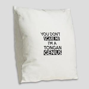 You Do Not Scare Me I Am Tonga Burlap Throw Pillow