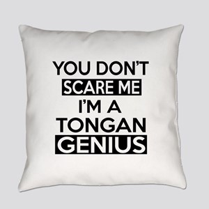 You Do Not Scare Me I Am Tongan Ge Everyday Pillow
