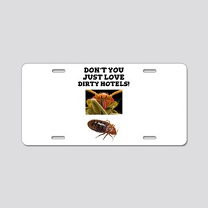 BED BUGS - DIRTY HOTELS - C Aluminum License Plate