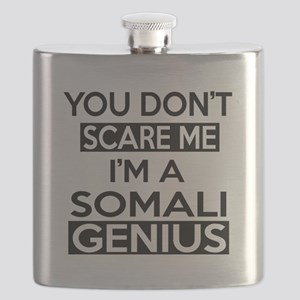 You Do Not Scare Me I Am Somali Genius Flask