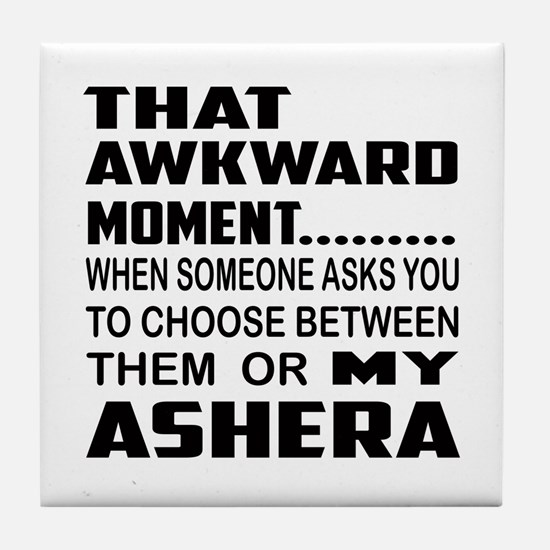 That awkward moment.... Ashera cat Tile Coaster