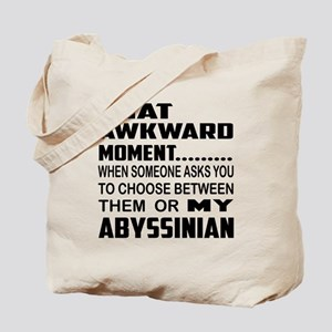 That awkward moment.... Abyssinian cat Tote Bag