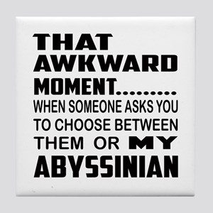 That awkward moment.... Abyssinian ca Tile Coaster
