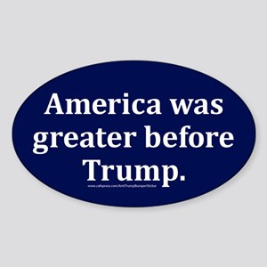 America Was Greater Before Trump Oval Sticker