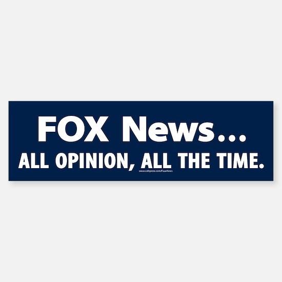 Fox News: All opinion, all the time Bumper Bumper Bumper Sticker