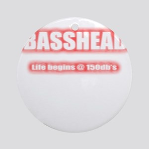 Basshead Life Begins@ 150db's Red Round Ornament