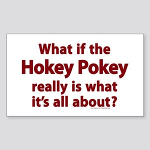 What If The Hokey Pokey Rectangle Sticker