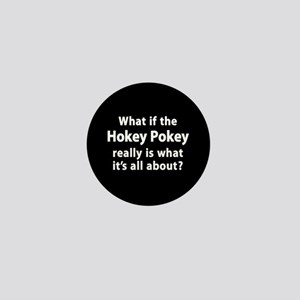 What If The Hokey Pokey Mini Button