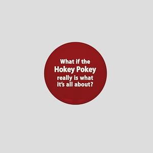 What If The Hokey Pokey Mini Button