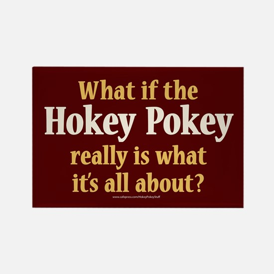 What if the Hokey Pokey Rectangle Magnet