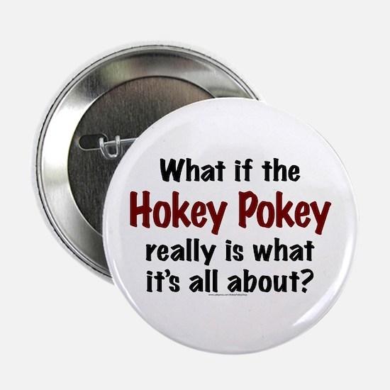 "Hokey Pokey 2.25"" Button"