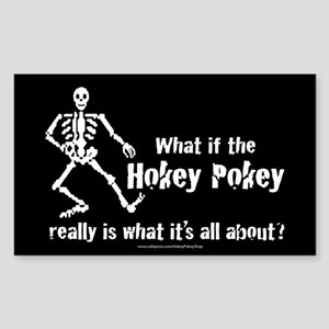 What if the Hokey Pokey Rectangle Sticker