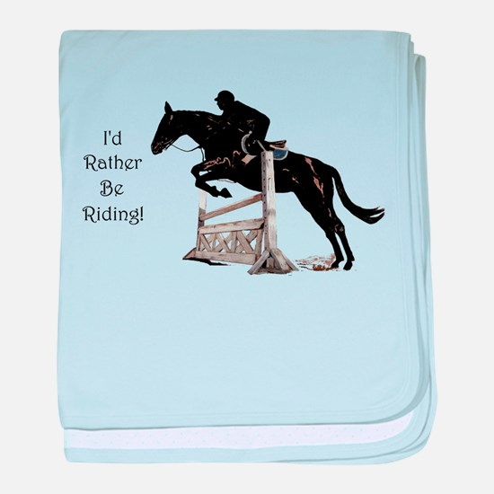 Cute Id Rather Be Riding Horse baby blanket
