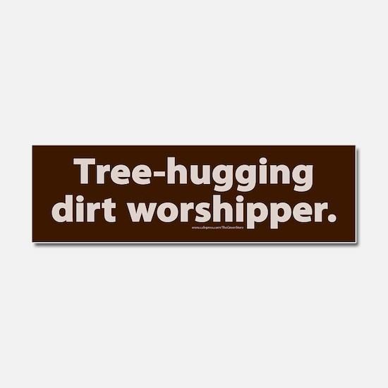 Tree Hugging Dirt Worshipper Car Magnet 10 X 3