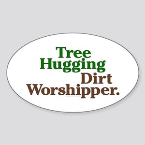 Tree-Hugging Dirt Worshipper Oval Sticker