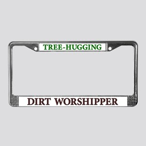 Tree Hugging Dirt Worshipper License Plate Frame