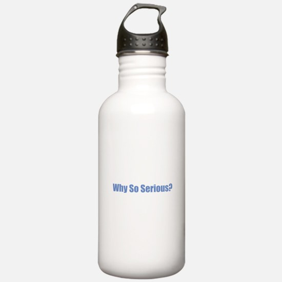 Why So Serious? Water Bottle