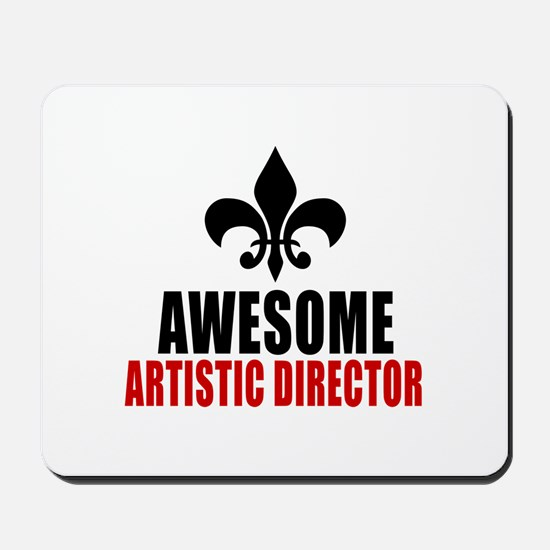 Awesome Artistic director Mousepad