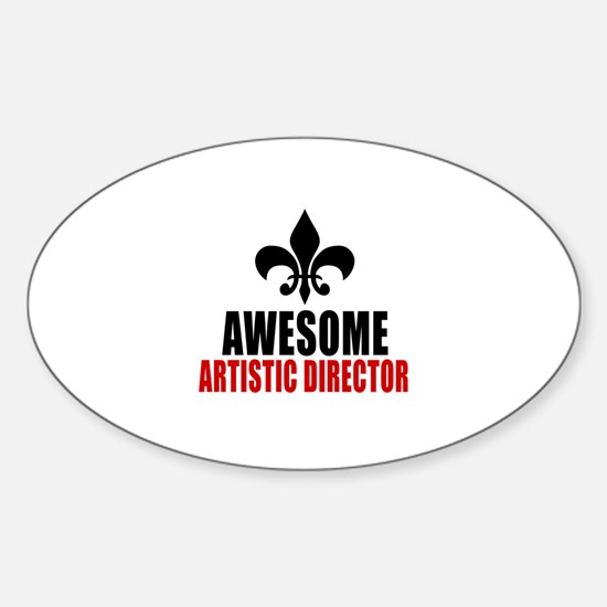 Awesome Artistic director Sticker (Oval)