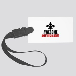 Awesome Anesthesiologist Large Luggage Tag
