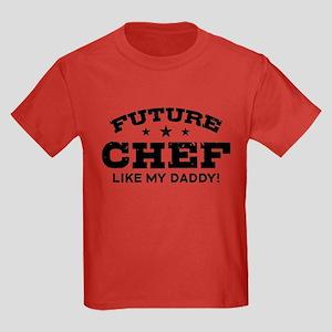 Future Chef Like my Daddy T-Shirt