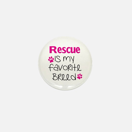 Cute Rescued is my favorite breed Mini Button