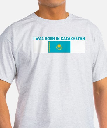 I WAS BORN IN KAZAKHSTAN T-Shirt