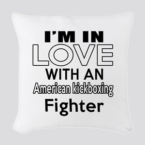 I Am In Love With American kic Woven Throw Pillow