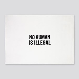 No Human is Illegal 5'x7'Area Rug