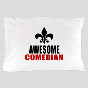 Awesome Comedian Pillow Case