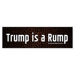 Trump Is A Rump Bumper Bumper Sticker