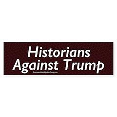 Historians Against Trump Bumper Bumper Sticker