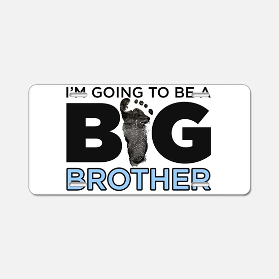 Im Going To Be A Big Brother Aluminum License Plat