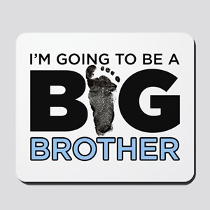 Im Going To Be A Big Brother Mousepad