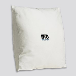 Im Going To Be A Big Brother Burlap Throw Pillow