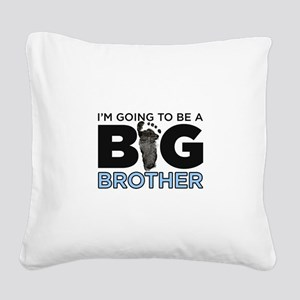 Im Going To Be A Big Brother Square Canvas Pillow