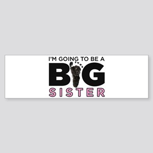 Im Going To Be A Big Sister Bumper Sticker
