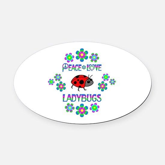 Peace Love Ladybugs Oval Car Magnet