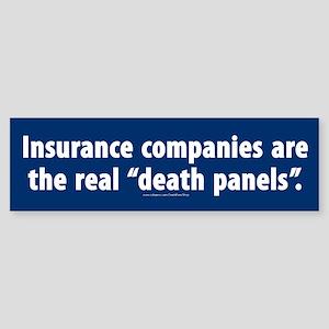 Insurance companies = death panels Bumper Sticker