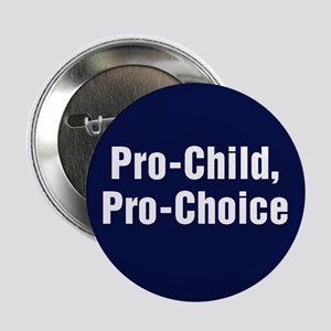Pro-Child, Pro-Choice Button (100 pack)