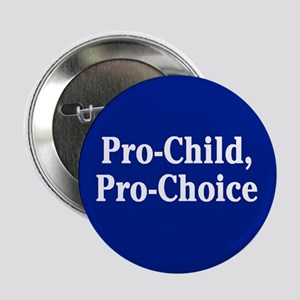 Pro-Child, Pro-Choice Button