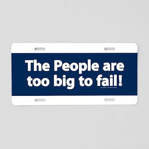 Too big to fail Aluminum License Plate