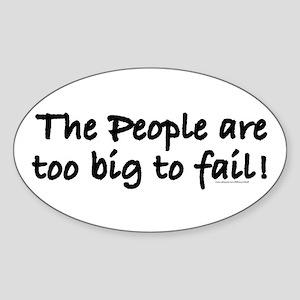 Too big to fail Sticker (Oval)