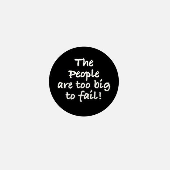 Too big to fail Mini Button