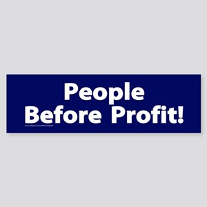 People Before Profit! Bumper Sticker