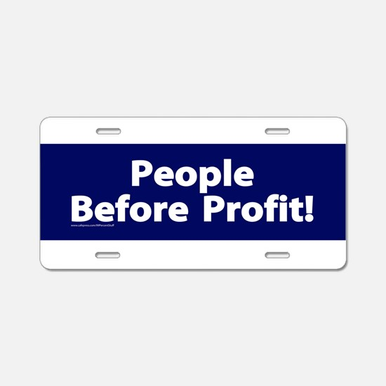 People Before Profit! Aluminum License Plate